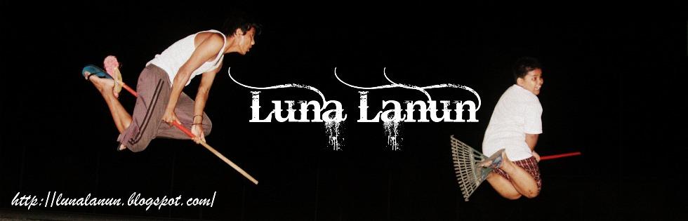 !                                                                                      LUNA LANUN !