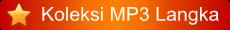 Koleksi MP3 Langka