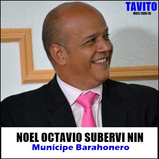 NOEL OCTAVIO SUBERVI NIN, BARAHONA