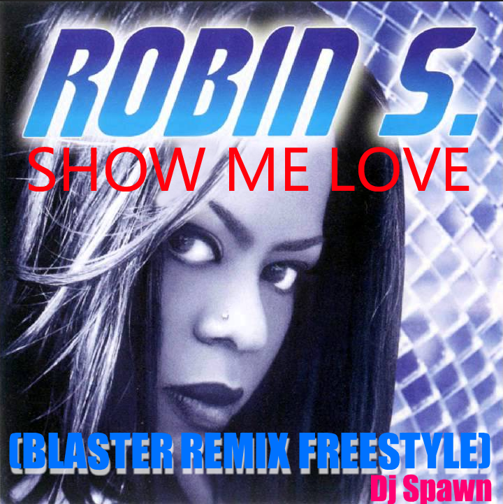 Radio Freestyle Cali: Robin´s - Show Me Love (Blaster Remix