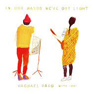 Rachael Dadd with ICHI - In Our Hands We've Got Light