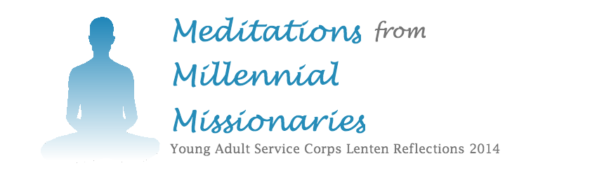 Meditations from Millennial Missionaries