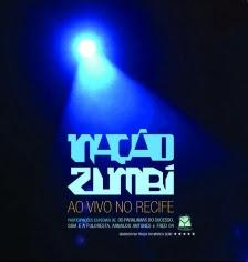 Capa Nação Zumbi – Ao Vivo No Recife (2012) | músicas