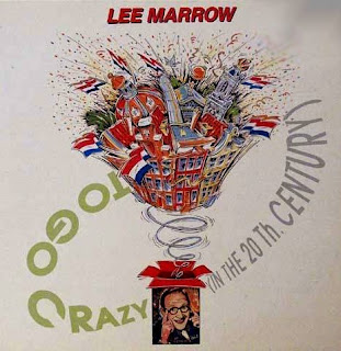 Lee Marrow / To Go Crazy (In The 20th Century)