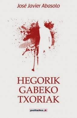 HEGORIK GABEKO TXORIAK (PÁJAROS SIN ALAS EN EUSKERA)