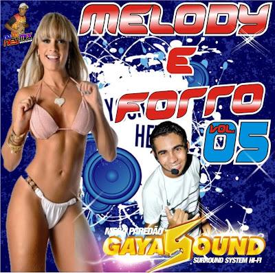 CD MEGA PAREDÃO GAYA SOUND VOL.05 MELODY & FORRO