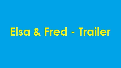 Elsa & Fred (Movie) - Trailer - Song(s) / Music - UPDATE 2