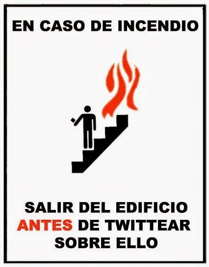 Cartel salir del incendio antes de tuitear