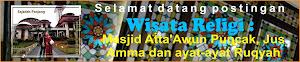 Wisata Religi : Masjid Atta'awun Pucak, Jus Amma dan ayat-ayat Ruqyah