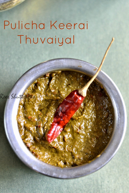 gongura keerai recipe, pulichakeerai recipe, pulichakeerai thuvayal, red sorrel leaves recipes,
