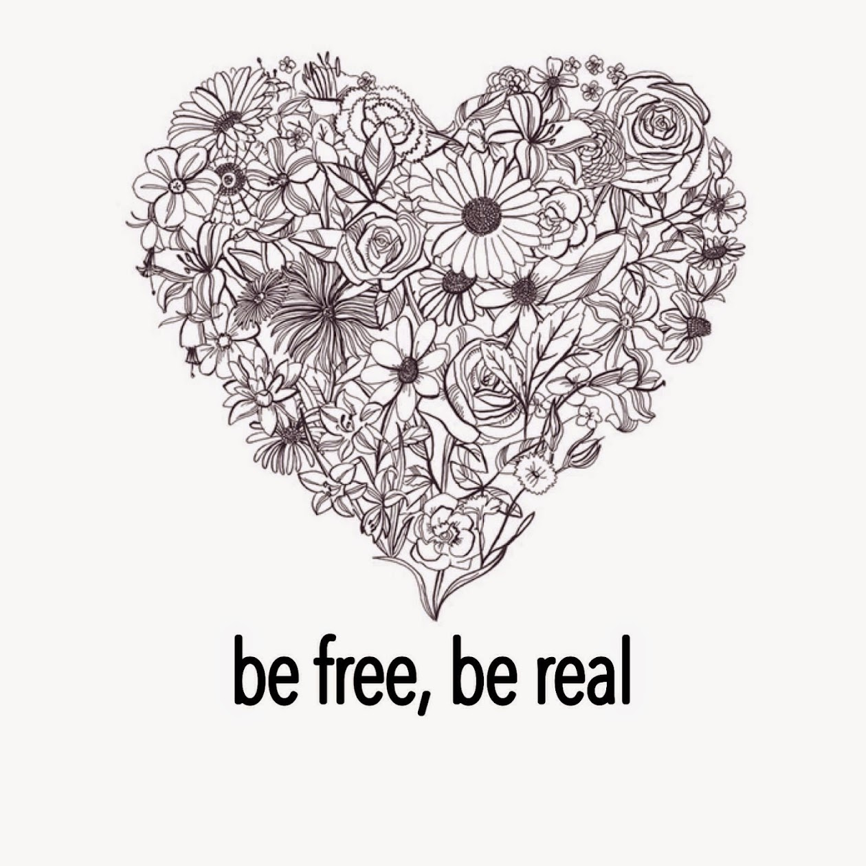 be free, be real