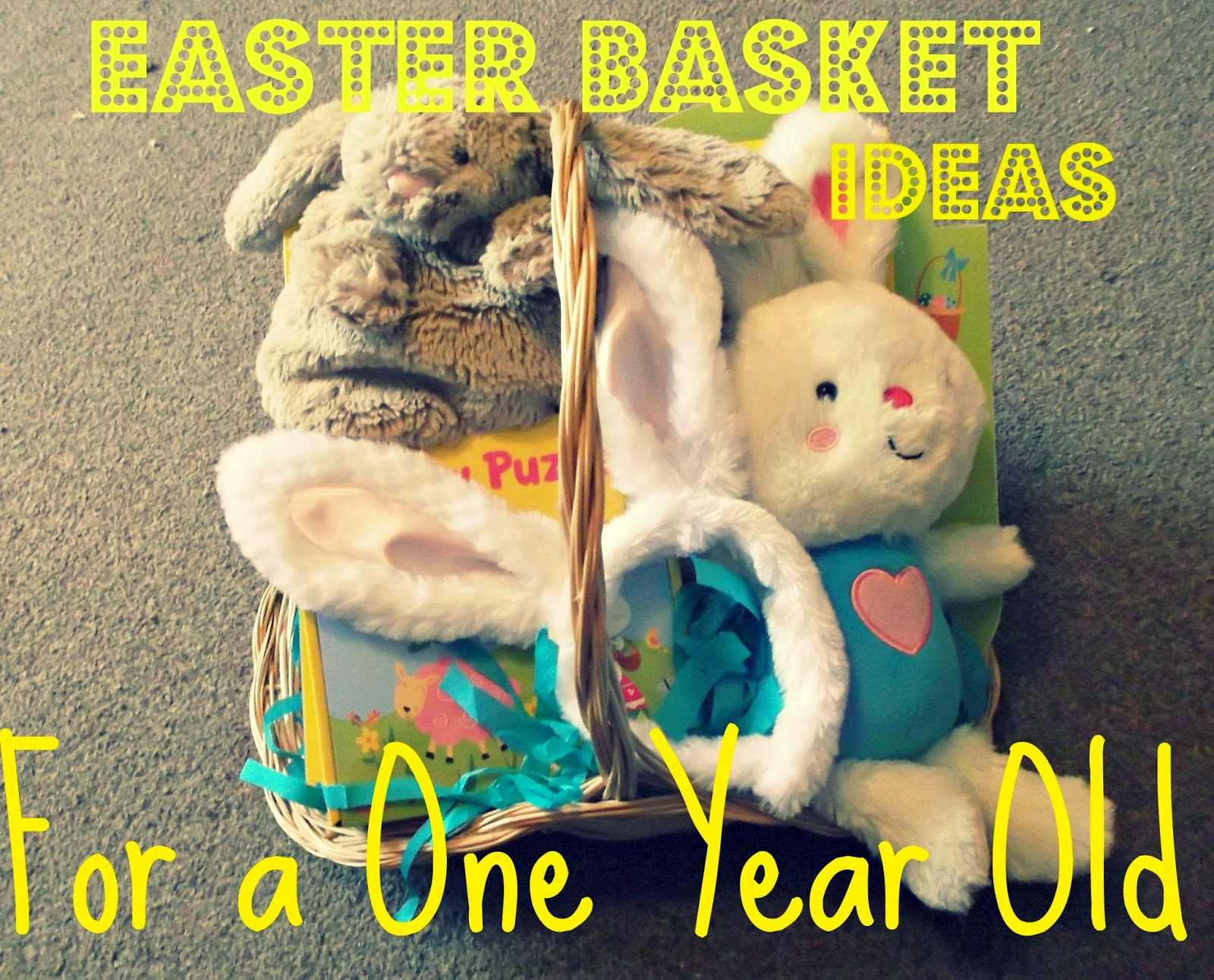 Easter basket for one year old whimsical mumblings easter basket for one year old negle Image collections