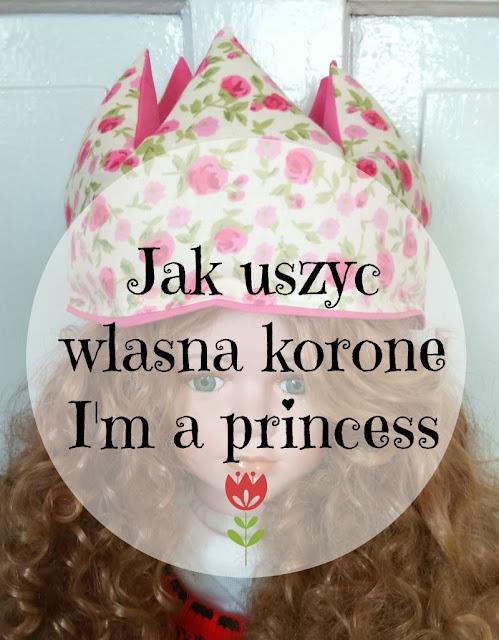 I'm a princess czyli instrukcja krok po kroku jak uszyć koronę