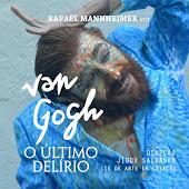 Van Gogh - O Último Delirio.