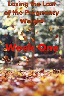 Losing the Last of the Pregnancy Weight: Week One