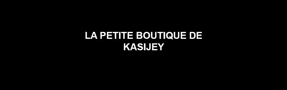 La Petite Boutique de Kasijey