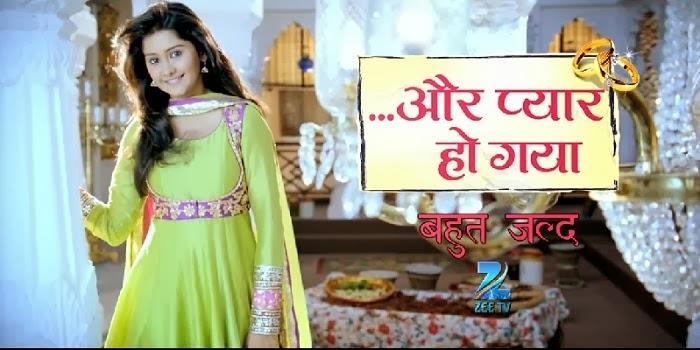 Aur Pyaar Ho Gaya Show wiki, Aur Pyaar Ho Gaya Serial Star Cast & Crew Sara Khan, Mayur Mehta, Aur Pyaar Ho Gaya TV Serial start in Jan 06, 2014