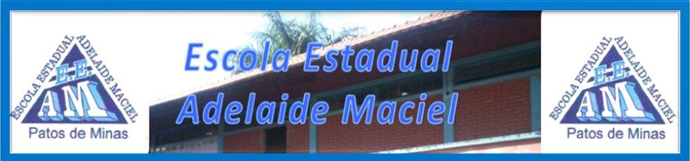 """Escola Estadual """"Adelaide Maciel"""""""