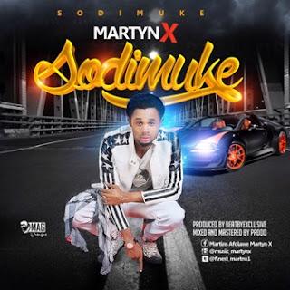 Music: MartynX – Sodimuke  @Finest_martynx1