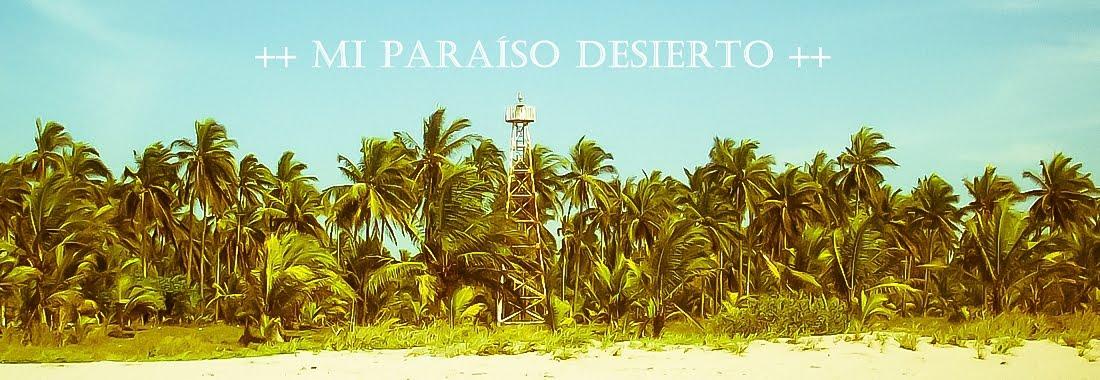 ++ Mi Paraiso Desierto ++