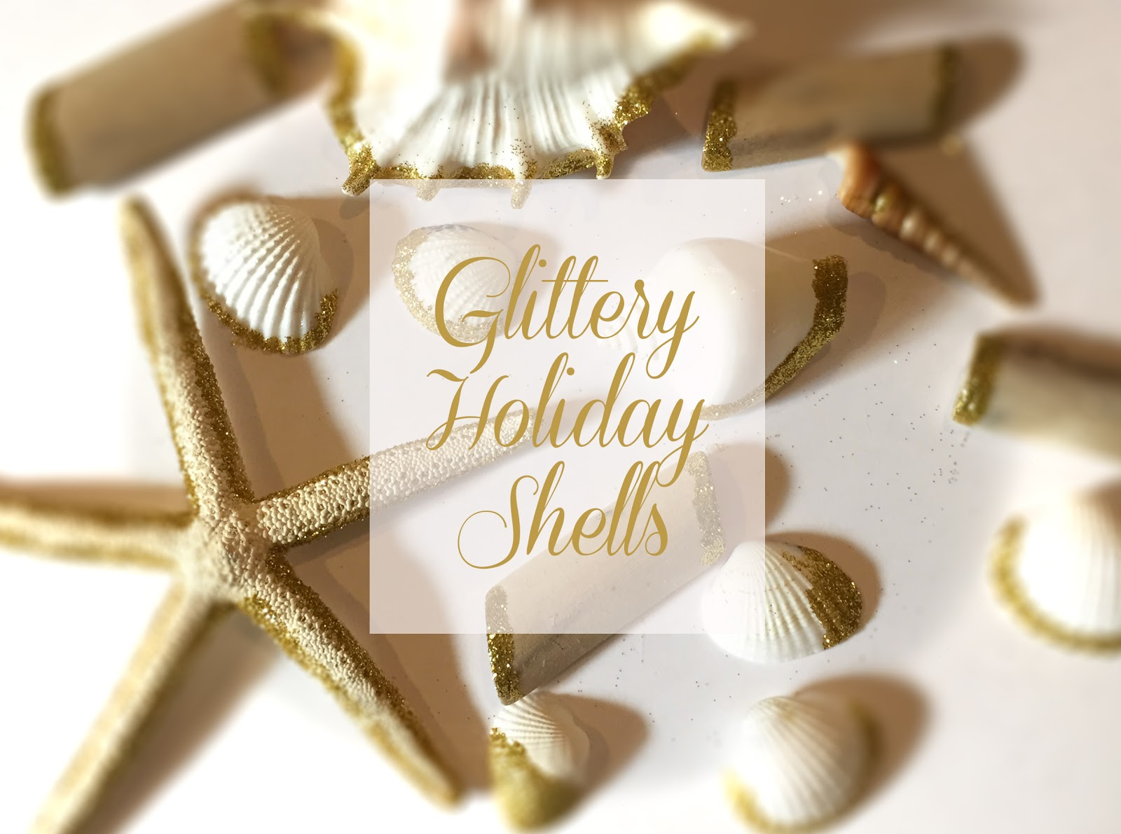 Glittery Holiday Shells