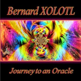 Bernard Xolotl - Journey To An Oracle (1981)