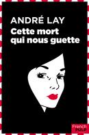 http://www.lalecturienne.com/2014/07/cette-mort-qui-nous-guette-andre-lay.html