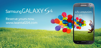 Reserve now your Samsung Galaxy S4