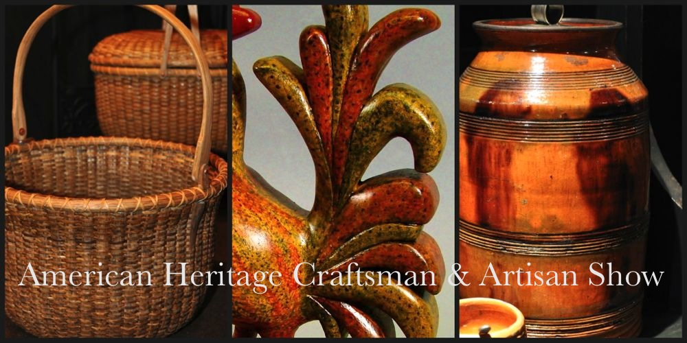 American Heritage         Craftsman &amp; Artisan Show