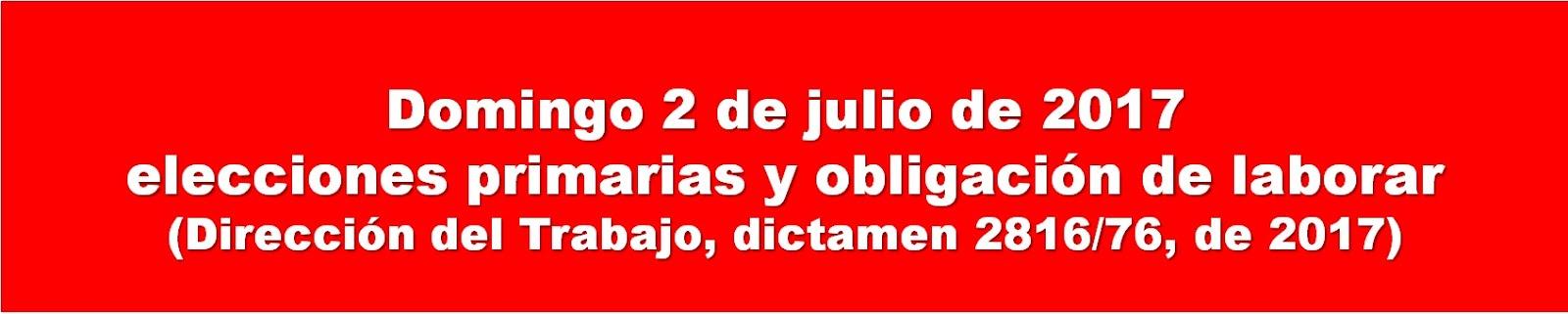 ELECCIONES PRIMARIAS DE 2 DE JULIO Y OBLIGACIÓN DE LABORAR.