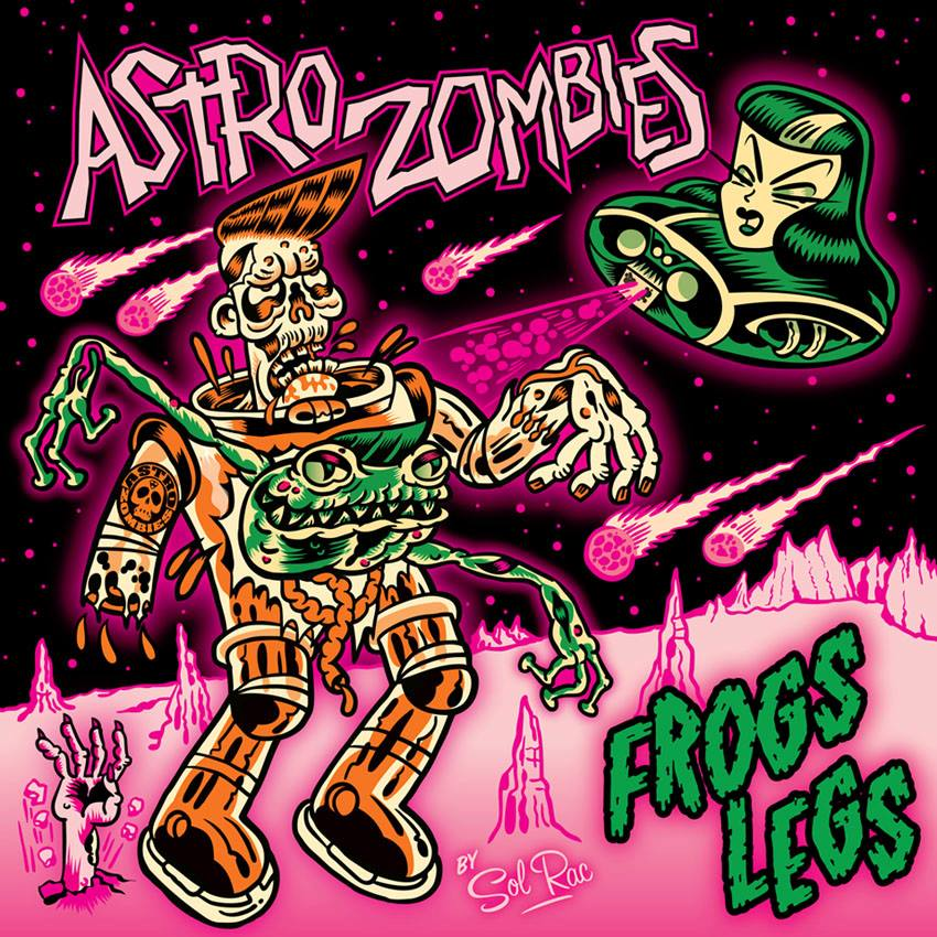 Exclusive Sol Rac cover Art design for ASTRO ZOMBIES Ep: Frogs Legs, Crazy Love Records !!