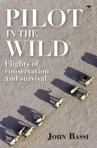 Pilot in the Wild: Flights of Conservation and Survival