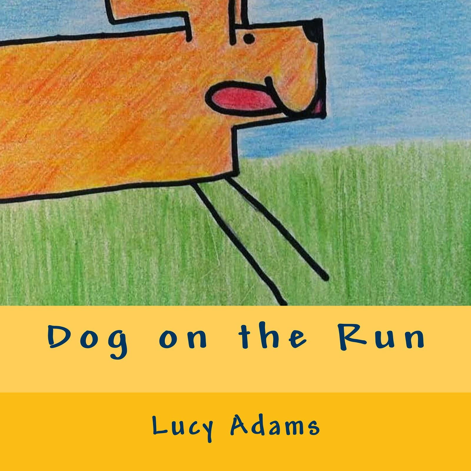 http://www.amazon.com/Dog-Run-Lucy-Adams/dp/1500671215/ref=sr_sp-atf_title_1_13?s=books&ie=UTF8&qid=undefined&sr=1-13&keywords=dog+on+the+run