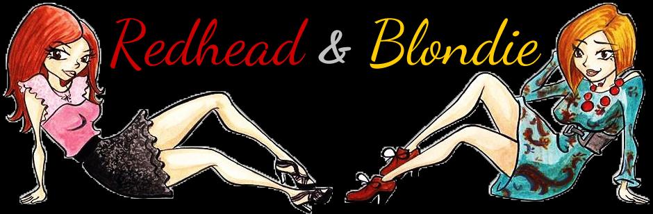 Redhead & Blondie