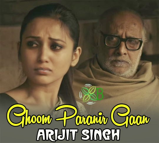 Ghoom Paranir Gaan, Arijit Singh