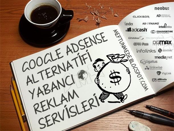 Google adsense alternatifi Yabanci Reklam servisleri