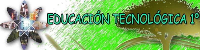 EDUCACIÓN TECNOLÓGICA  1º