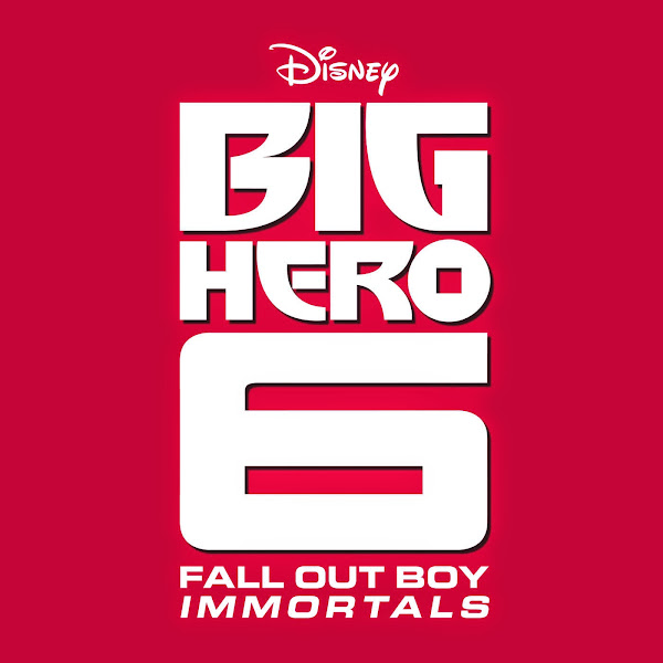 """Fall Out Boy - Immortals (End Credit Version) [""""From """"Big Hero 6""""]) - Single Cover"""