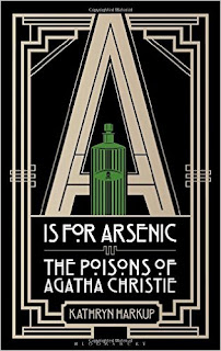 cover of A is for Arsenic: the Poisons of Agatha Christie