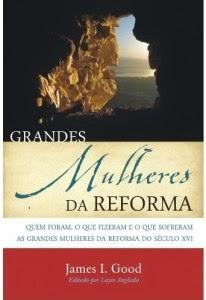 Biografia das Mulheres dos Reformadores