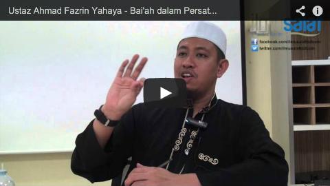 Ustaz Ahmad Fazrin Yahaya – Bai'ah dalam Persatuan-persatuan Islam