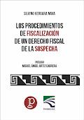 """LIBRO """"Los procedimientos de fiscalización de un derecho fiscal de la sospecha"""""""