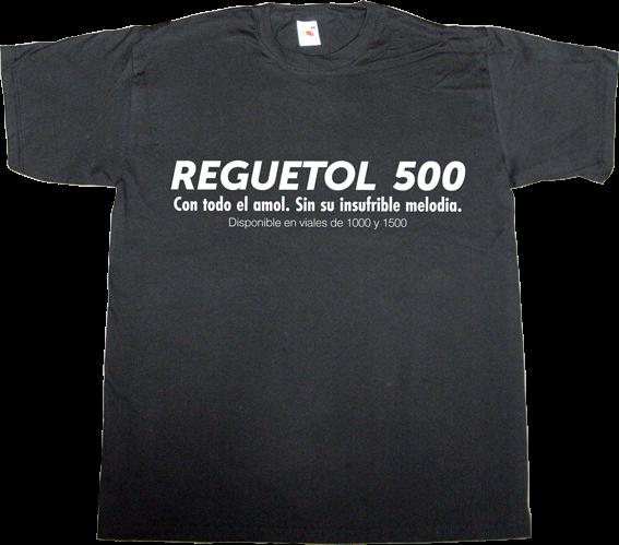reguetón music? fun medicine cure irony t-shirt ephemeral-t-shirts