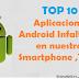 TOP 10 Aplicaciones Android Infaltables para nuestros Smartphones o Tablets