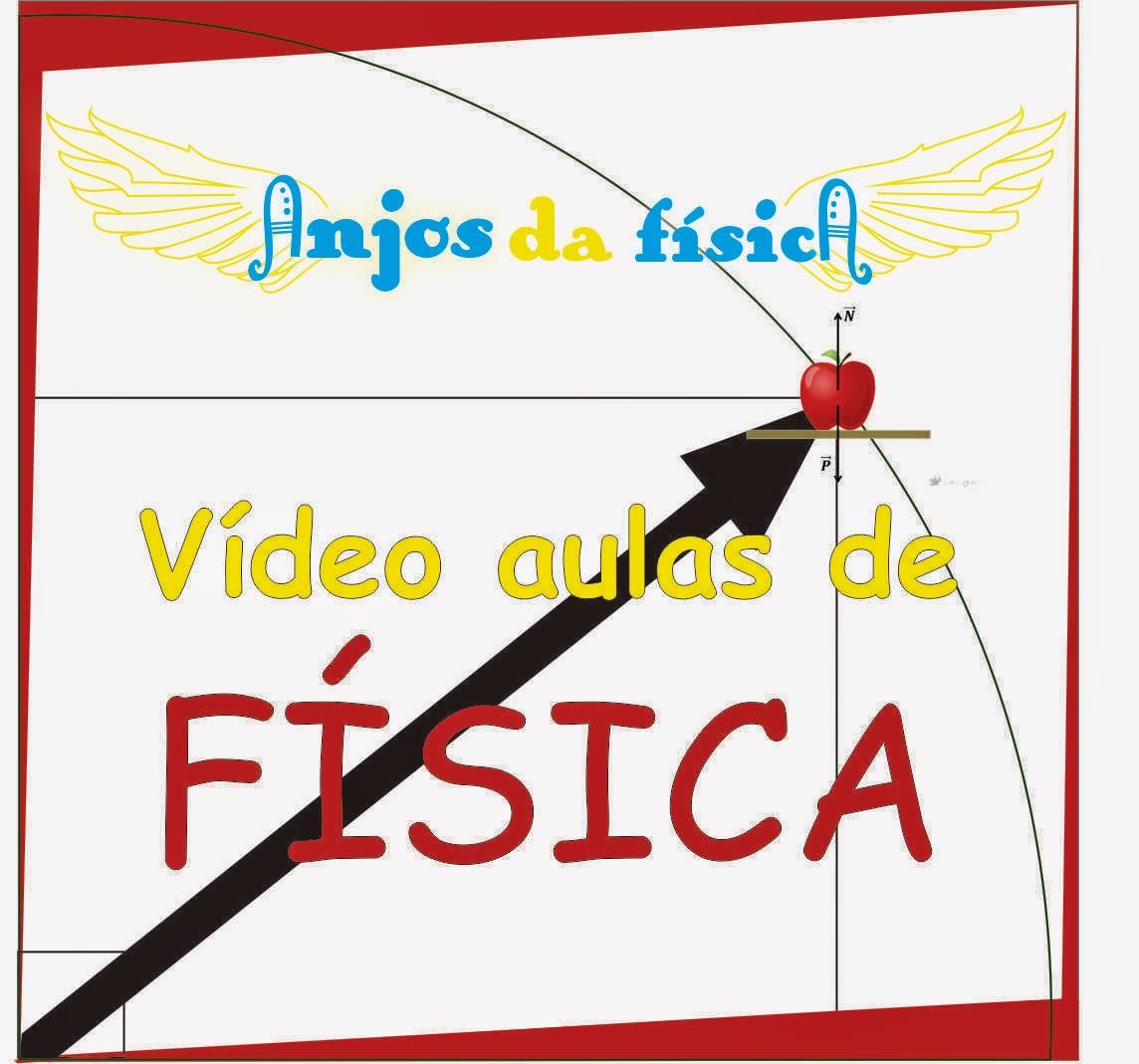 http://anjosdafisica-fisica.blogspot.com.br/2015/01/video-aulas-de-fisica.html