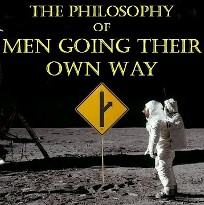"The Philosophy of Men Going Their Own Way ""MGTOW"""