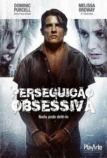 Assistir Perseguição Obsessiva – Online Dublado 2011