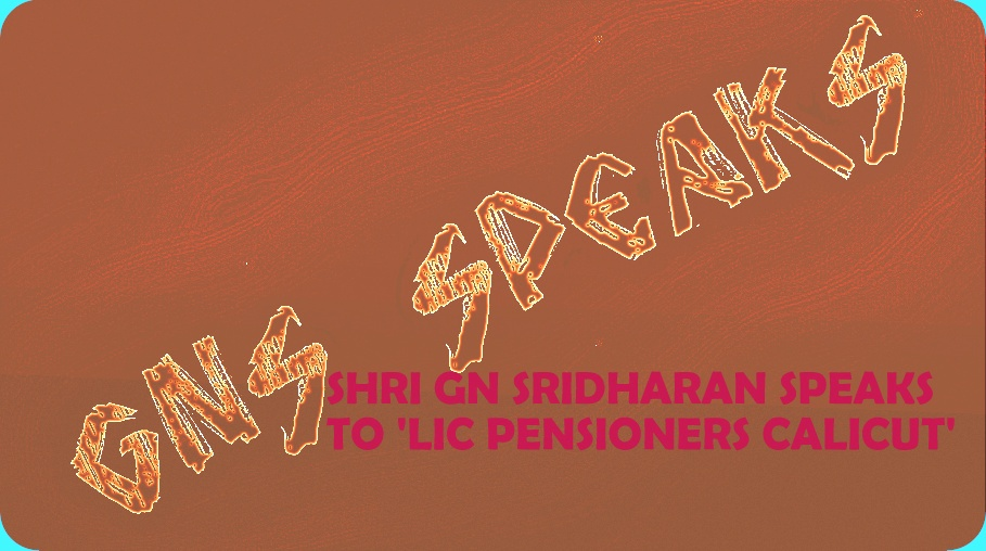 LIC PENSIONERS CHRONICLE AN INTERVIEW WITH GN SRIDHARAN 1