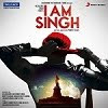 I Am Singh mp3 songs