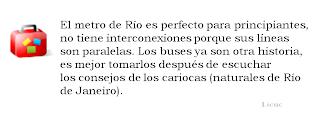 El metro de Río es perfecto para principiantes, no tiene interconexiones porque sus líneas son paralelas. Los buses ya son otra historia, es mejor tomarlos después de escuchar los consejos de los cariocas (naturales de Río de Janeiro).